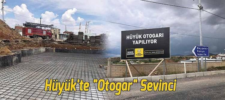 """HÜYÜK İLÇESİNDE """"OTOGAR"""" SEVİNCİ"""